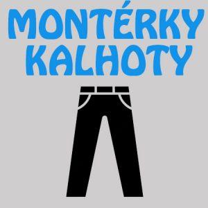 Montérky, kalhoty